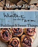 Winter on the Farm - Puddings and Sweet Things