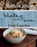 Winter on the Farm - Cosy Lunches
