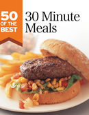 50 of the Best: 30-minute Meals