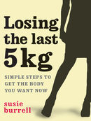 Losing the Last 5kg: Simple Steps to Get the Body You Want