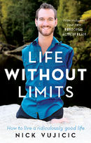 Life Without Limits: How to Live a Ridiculously Good Life