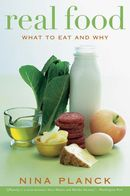 Real Food: What to Eat and Why