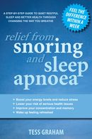 Relief from Snoring and Sleep Apnoea: A step-by-step guide to restful   sleep and better health through changing the way you breathe