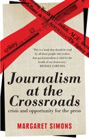 Journalism at the Crossroads: crisis and opportunity for the press