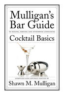 Cocktail Basics: Mulligan's Bar Guide