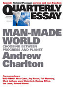Quarterly Essay 44: Man-Made World