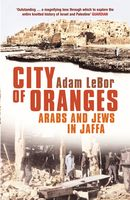 City of Oranges: Arabs and Jews in Jaffa