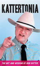 Kattertonia: The Wit and Wisdom of Bob Katter