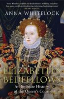Elizabeth's Bedfellows: An Intimate History of the Queen's Court