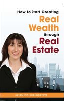 How to Start Creating Real Wealth Through Real Estate