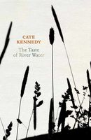 The Taste of River Water: new and selected poems by Cate Kennedy