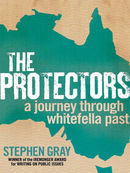 The Protectors: A journey through whitefella past