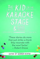 The Kid on the Karaoke Stage & Other Stories