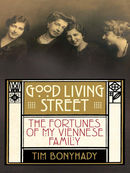 Good Living Street: The Fortunes of a Viennese Family