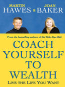 Coach Yourself to Wealth:Live the life you want