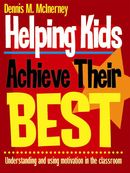 Helping Kids to Achieve Their Best: Understanding and Using Motivation in the Classroom