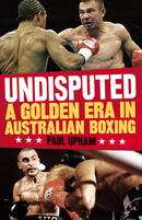 Undisputed: A Golden Era in Australian Boxing