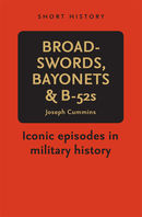 Broadswords, Bayonets and B-52s - Short History Series