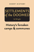 Settlements of the Doomed - Short History Series