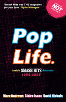 Pop Life: Inside Smash Hits Australia 1984-2007