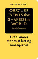 Obscure Events that Shaped the World - Short History Series