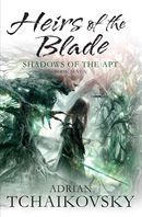 Heirs of the Blade: Shadows of the Apt 7
