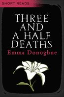 Three and a Half Deaths (Short Reads)