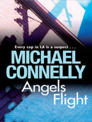 Angels Flight: Harry Bosch Mystery 6