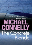 The Concrete Blonde: Harry Bosch Mystery 3