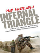 The Infernal Triangle: Conflict in Iraq, Afghanistan and The Levant— Eyewitness Accounts from the September 11 Decade