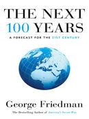The Next 100 Years: A Forecast for the 21st Century