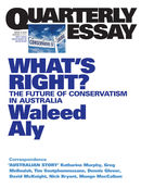 Quarterly Essay 37, What's Right? The Future of Conservatism in Australia