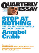 Quarterly Essay 34, Stop At Nothing: The Life and Adventures of Malcolm Turnbull