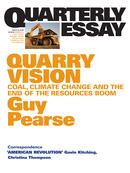 Quarterly Essay 33, Quarry Vision: Coal, Climate Change and the End of the Resources Boom