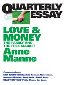 Quarterly Essay 29, Love & Money: The Family and the Free Market