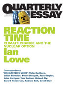 Quarterly Essay 27, Reaction Time: Climate Change and the Nuclear Option