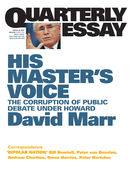Quarterly Essay 26, His Master's Voice: The Corruption of Public Debate under Howard
