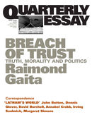 Quarterly Essay 16, Breach of Trust: Truth, Morality and Politics