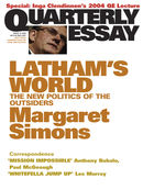Quarterly Essay 15, Latham's World: The New Politics of the Outsiders