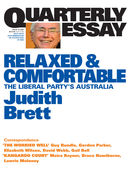 Quarterly Essay 19, Relaxed & Comfortable: The Liberal Party's Australia