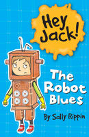 Hey Jack!: The Robot Blues