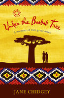 Under the Baobab Tree: A Memoir of Two Great Loves