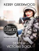 Death at Victoria Dock: Miss Fisher's Murder Mysteries