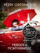 Murder in Montparnasse: Miss Fisher's Murder Mysteries