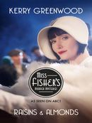 Raisins and Almonds: Miss Fisher's Murder Mysteries