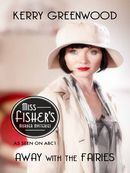 Away With the Fairies: Miss Fisher's Murder Mysteries