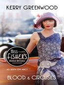 Blood and Circuses: Miss Fisher's Murder Mysteries