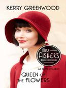 Queen of the Flowers: Miss Fisher's Murder Mysteries