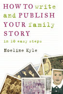 How to Write and Publish Your Family Story in Ten Easy Steps