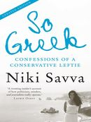 So Greek: confessions of a conservative leftie, new edn